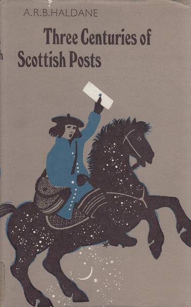 81764 - THREE CENTURIES OF SCOTTISH POSTS BY ARB HALDANE. ...