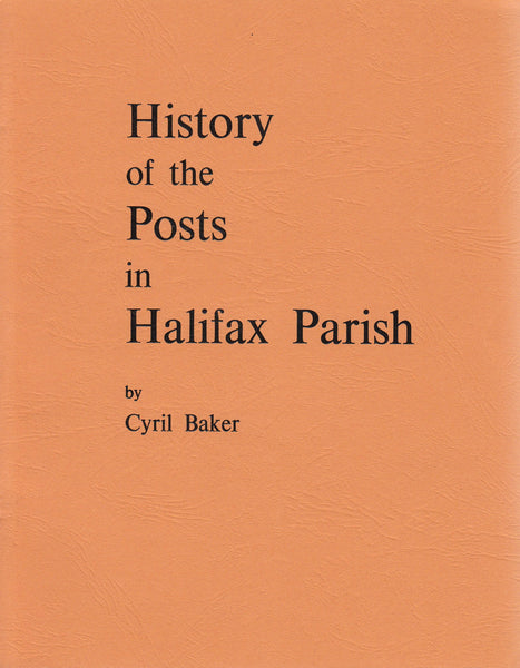 81797 - HISTORY OF THE POSTS IN HALIFAX PARISH BY CYRIL BA...