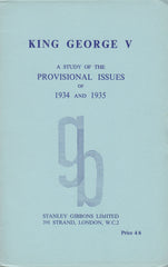83574 - KING GEORGE V: A STUDY OF THE PROVISIONAL ISSUES O...