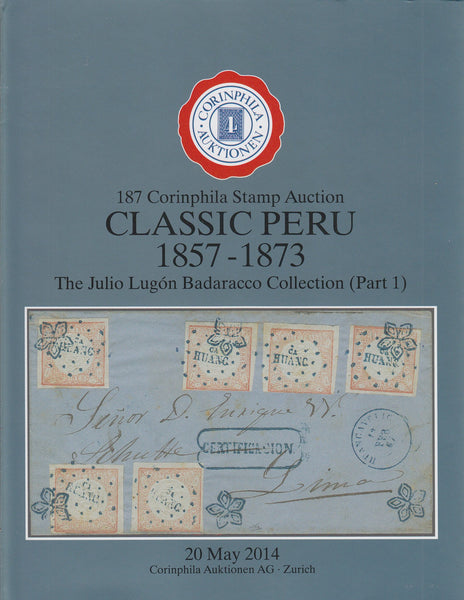 83592 - CLASSIC PERU 1857-1873: THE JULIO LUGON BADARACCO ...