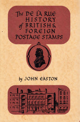 91028 - THE DE LA RUE HISTORY OF BRITISH and FOREIGN POSTAGE...