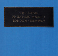 91157 - 'THE ROYAL PHILATELIC SOCIETY, LONDON 1869-1969'. A ...