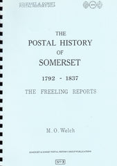 91370 THE POSTAL HISTORY OF SOMERSET 1792-1837 - THE FREELING REPORTS BY M.O.WELC