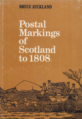 96092 - POSTAL MARKINGS OF SCOTLAND TO 1808 BY BRUCE AUCKL...