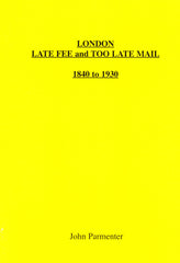 96108 - LONDON LATE FEE AND TOO LATE MAIL 1840 TO 1930 BY ...