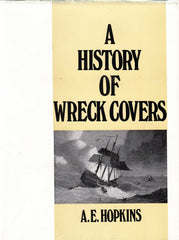 96119 - A HISTORY OF WRECK COVERS BY A.E.HOPKINS. Fine cop...