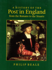 96197 - A HISTORY OF THE POST IN ENGLAND FROM THE ROMANS T...