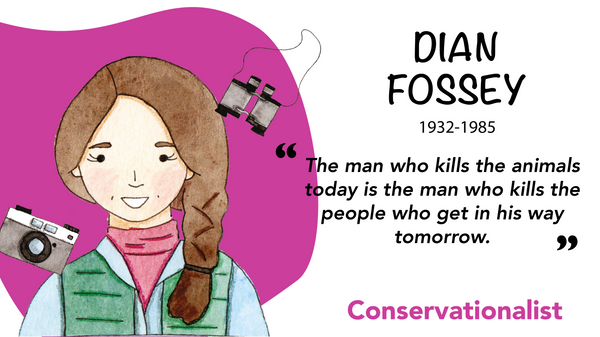 Dian Fossey, Conservationist and zoologist
