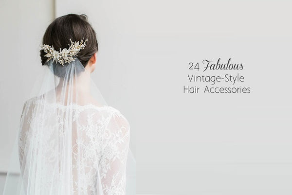 24 Vintage Style Hair Accessories
