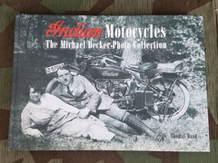 Indian Motorcycles Michael Decker Photo Collection by Thomas Bund Book