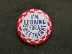 "Vintage 1940s ""I'm Looking for a Sweetheart"" Pin Back Button"