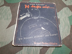 WWII German Book of Drawing & Poems Ich Dachte Mir