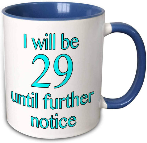 If it requires pants or a bra/ Will Be 29 Until Further Notice Mugs, 11 oz - lyndaskitchen