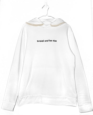 Travel And Be Nice Hoodie