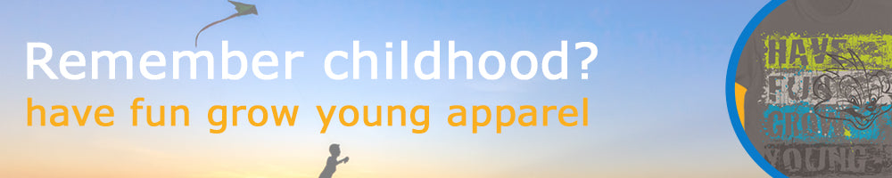 Apparel and accessories to help you have fun and grow young and reclaim childhood
