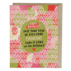 More Fabulous Than It Looks On The Internet Birthday Single Card
