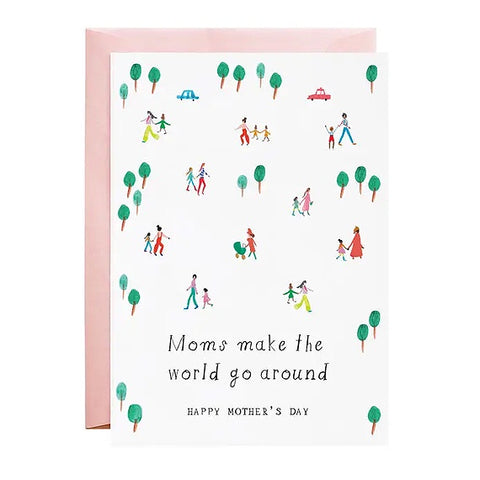 Moms Make The World Go Around Single Card