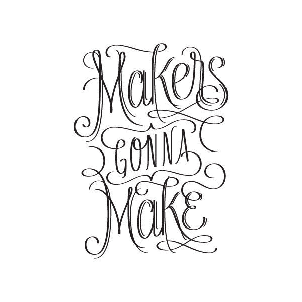 Makers Gonna Make Temporary Tattoo (set of 2)
