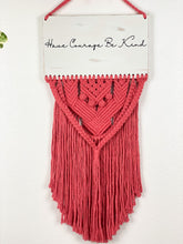 Load image into Gallery viewer, Have Courage Macrame Sign