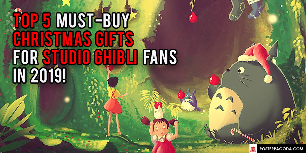 Top MUST-BUY Christmas Gifts for Studio Ghibli Fans 2019