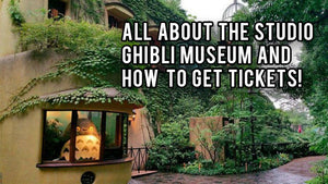 All About the Studio Ghibli Museum and How to Get Tickets!