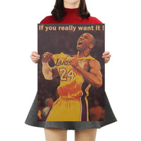 Kobe Bryant If You Really Want it Poster