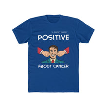 Load image into Gallery viewer, Positive About Cancer T-shirt (Dark)