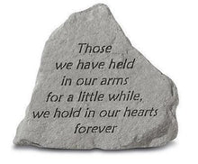 "Load image into Gallery viewer, Garden Stone-""Those we have held in our arms for a little while...."""