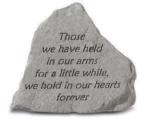 "Garden Stone-""Those we have held in our arms for a little while...."""
