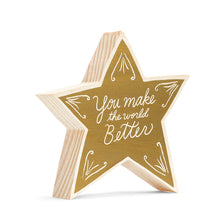 Load image into Gallery viewer, Wooden star-You make the world Better