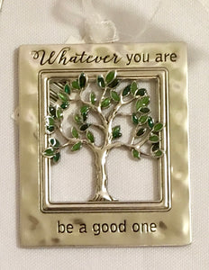 "Ornament ~ Blessings of Life Tree ""Whatever you are..."""