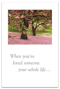 "Cards-Condolence "" When You've Loved Someone Your Whole Life..."""