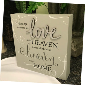 "Box sign-""Because Someone We Love is in Heaven"""