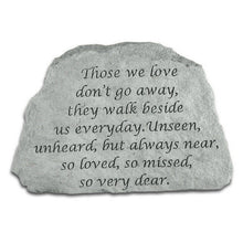 "Load image into Gallery viewer, Garden Stone-""Those we love don't go away..."""