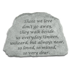 "Garden Stone-""Those we love don't go away..."""