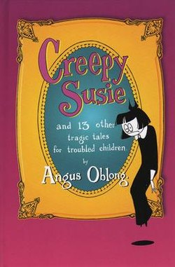 Creepy Susie & 13 Other Tragic Tales for Troubled Children. Book.