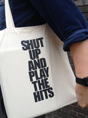 SHUT UP AND PLAY THE HITS Tote Bag