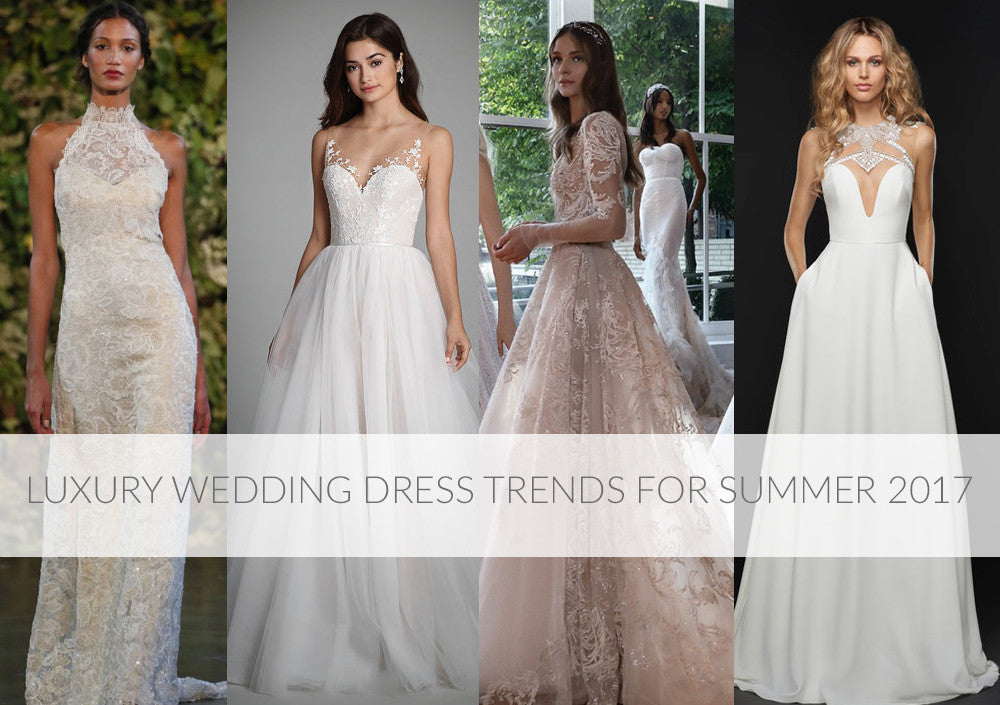 Luxury wedding dress trends for summer 2017