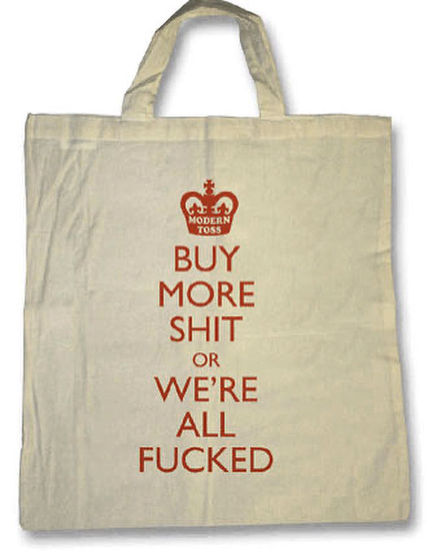 modern toss buy more shit / sac courses shopping bag