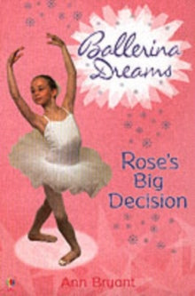 Ballerina Dreams #3 - Rose's Big Decision