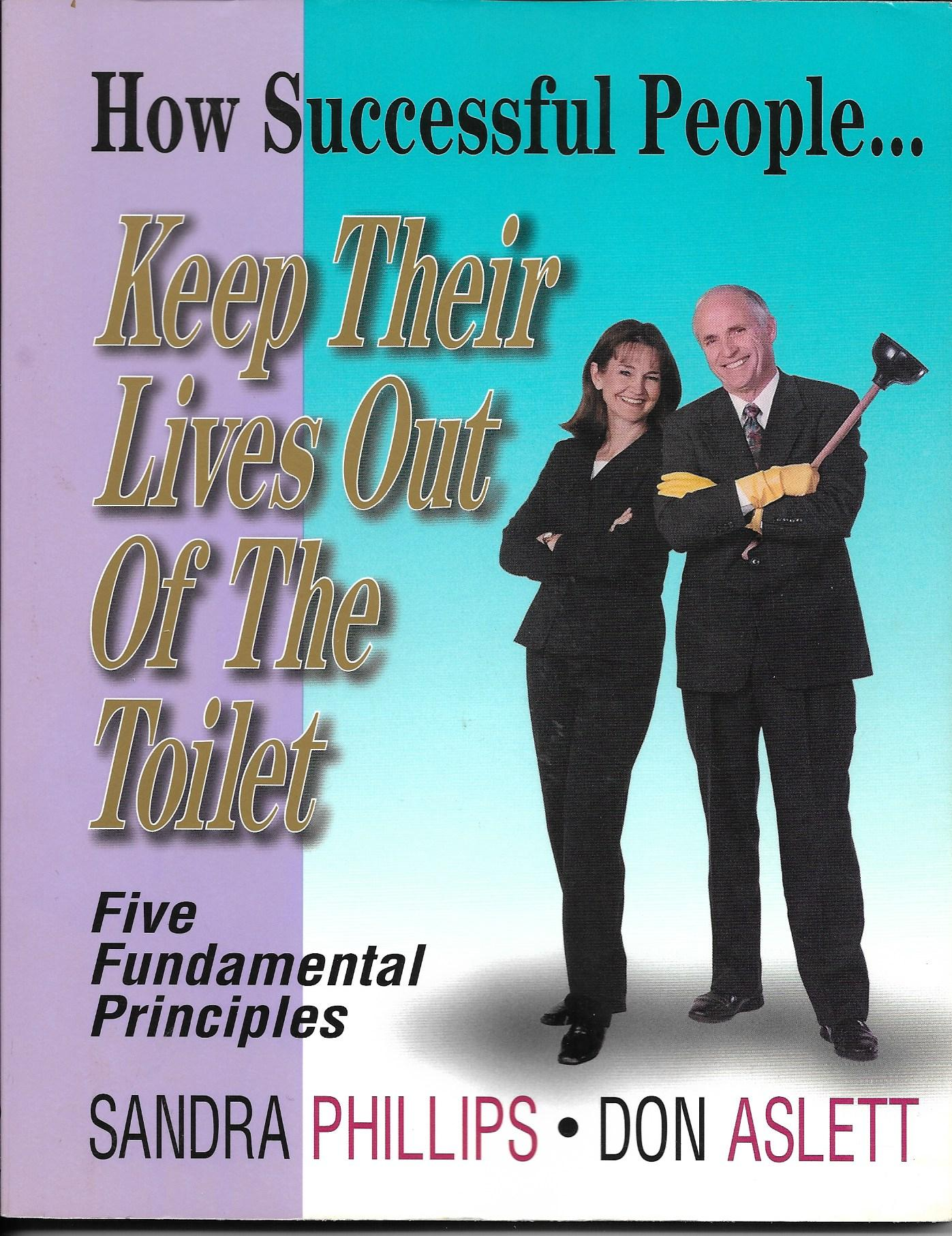 How successful people... Keep their lives out of the toilet