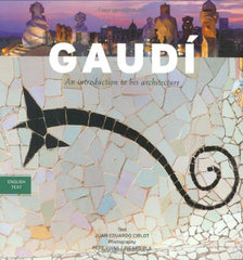 Gaudi : An introduction to his Architecture