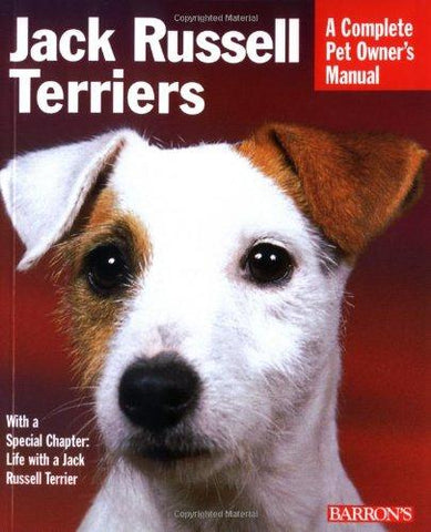 Jack Russell Terriers : A Complete Pet Owner's Manual