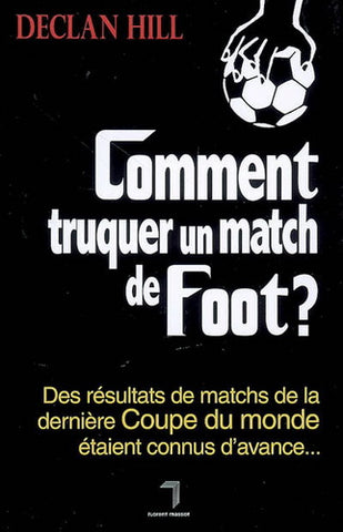 Comment truquer un match de foot?