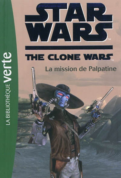 Star Wars The Clone Wars - La mission de Palpatine
