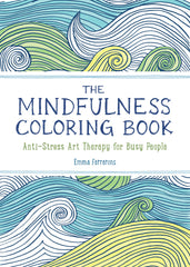 The Mindfulness Colouring Book : Anti-stress therapy for busy people