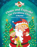 Choco and Cupcake : The Christmas Elves - 3 Stories