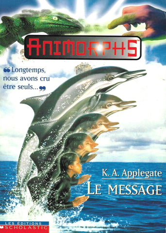 Animorphs T.4 - Le message