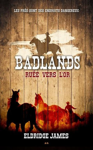 Badlands T.3 - Ruée vers l'or