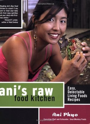 Ani's Raw Food Kitchen : Easy, Delectable, Living Foods Recipes